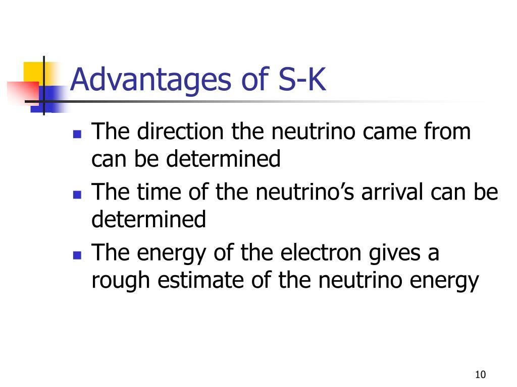 Advantages of S-K