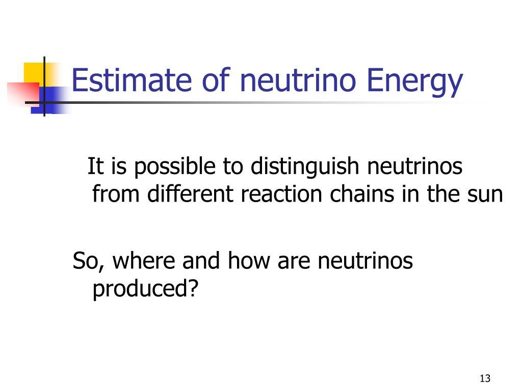 Estimate of neutrino Energy