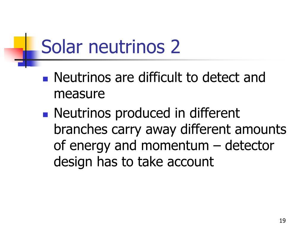 Solar neutrinos 2