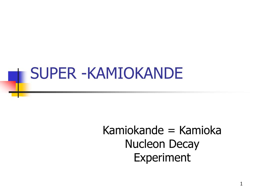 SUPER -KAMIOKANDE