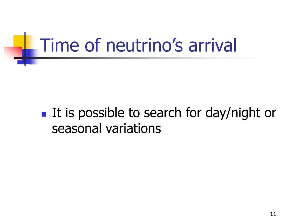 Time of neutrino's arrival