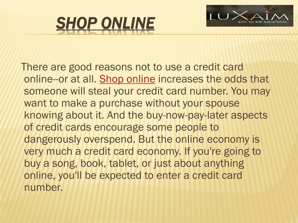 There are good reasons not to use a credit card online--or at all.