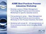 asme best practices process industries workshop