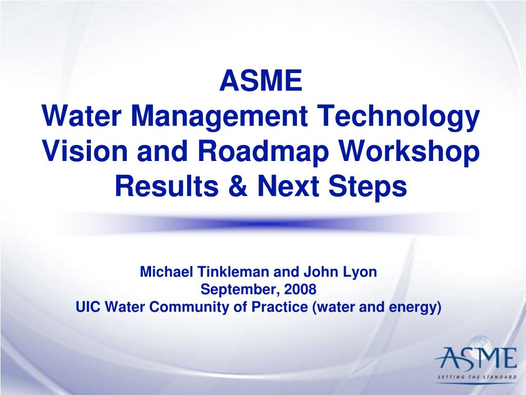 asme water management technology vision and roadmap workshop results next steps l.