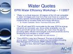 water quotes epri water efficiency workshop 11 2007