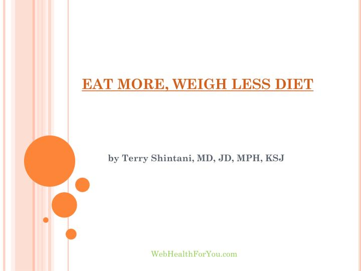 Eat more weigh less diet