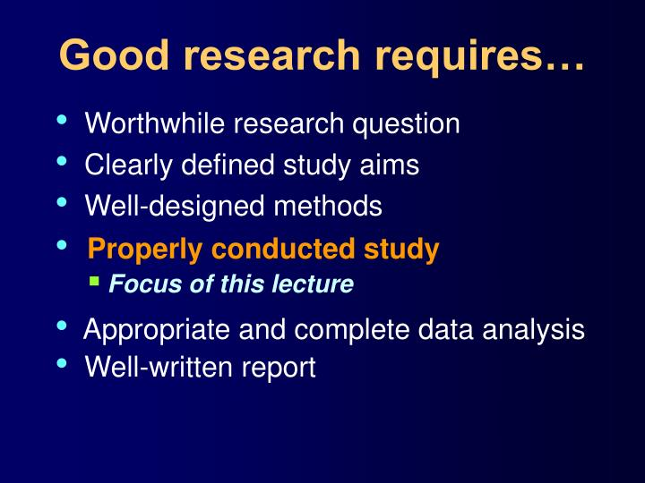 Good research requires