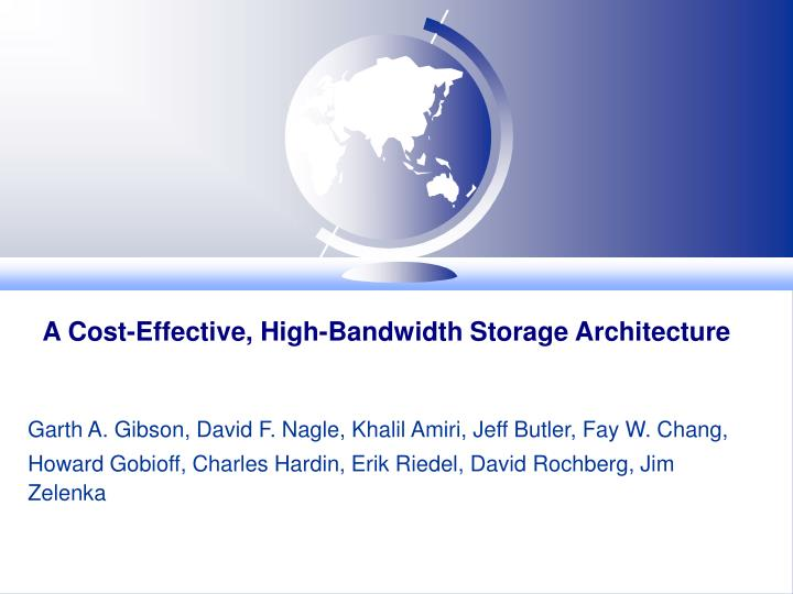 a cost effective high bandwidth storage architecture n.