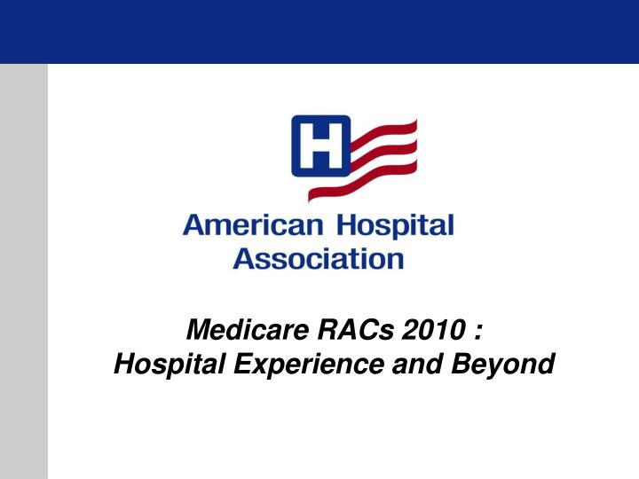 medicare racs 2010 hospital experience and beyond n.