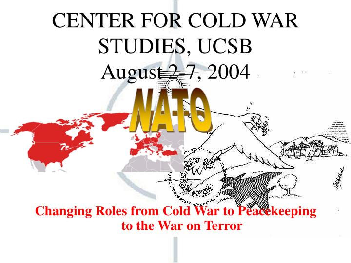Center for cold war studies ucsb august 2 7 2004