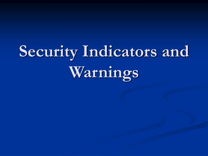 security indicators and warnings n.