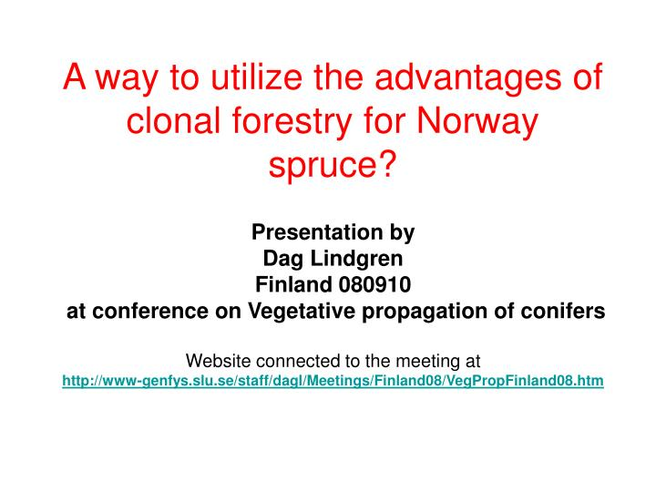 A way to utilize the advantages of clonal forestry for norway spruce