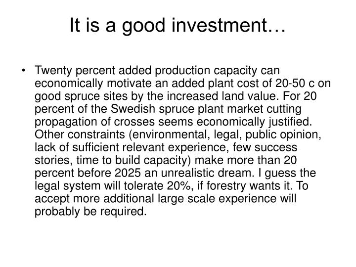 It is a good investment…