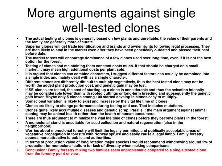 More arguments against single well-tested clones