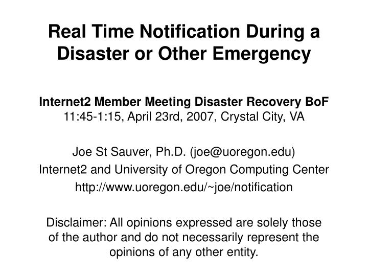 Real time notification during a disaster or other emergency