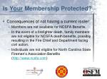 is your membership protected1