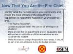 now that you are the fire chief5