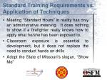 standard training requirements vs application of techniques