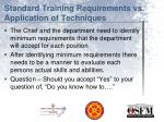 standard training requirements vs application of techniques1