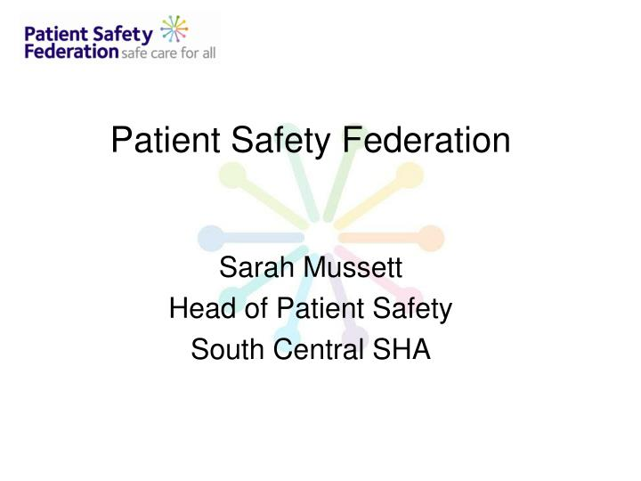 patient safety federation sarah mussett head of patient safety south central sha n.