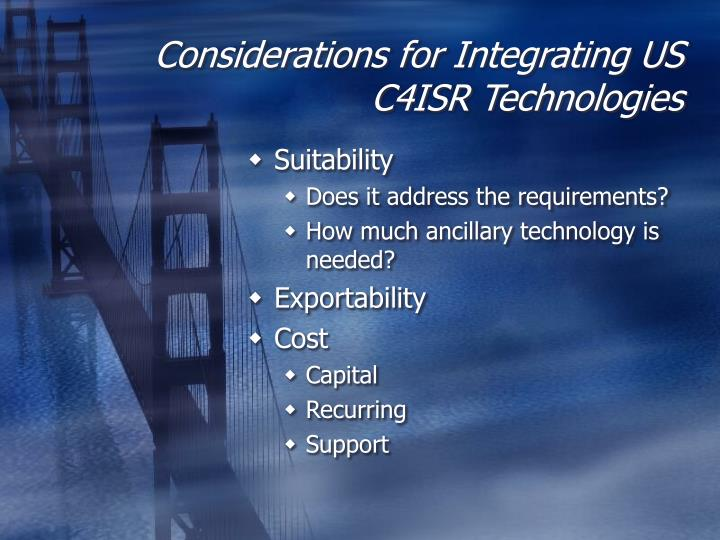 Considerations for Integrating US C4ISR Technologies