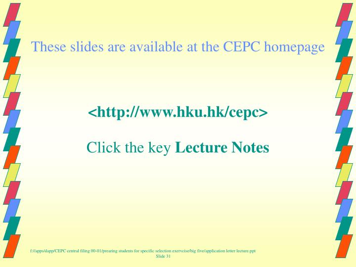 These slides are available at the CEPC homepage