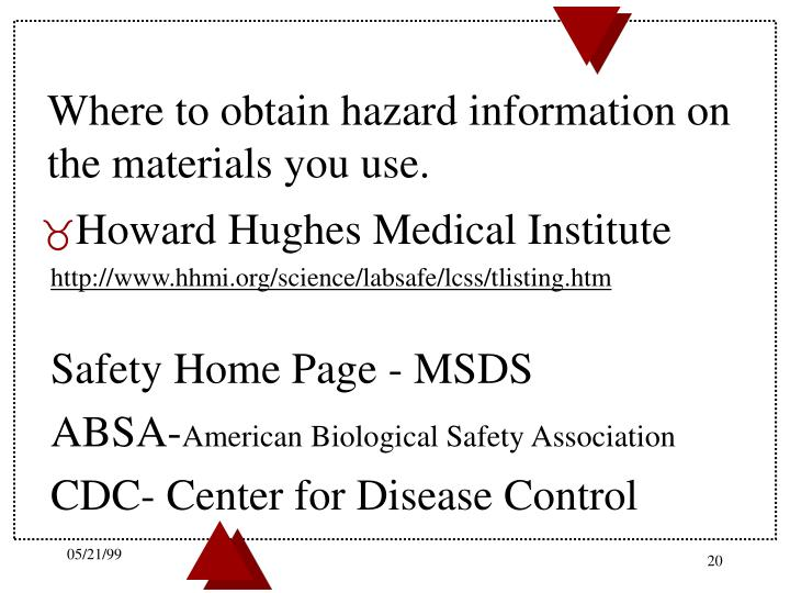 Where to obtain hazard information on the materials you use.