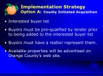 implementation strategy option a county initiated acquisition2