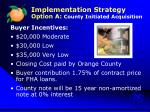 implementation strategy option a county initiated acquisition3