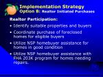 implementation strategy option b realtor initiated purchases