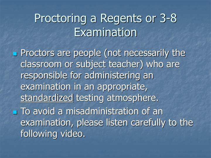 proctoring a regents or 3 8 examination n.