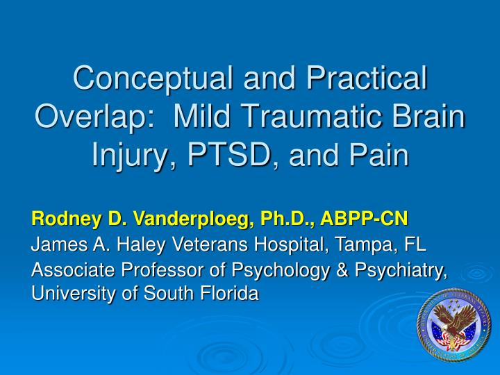 conceptual and practical overlap mild traumatic brain injury ptsd and pain n.