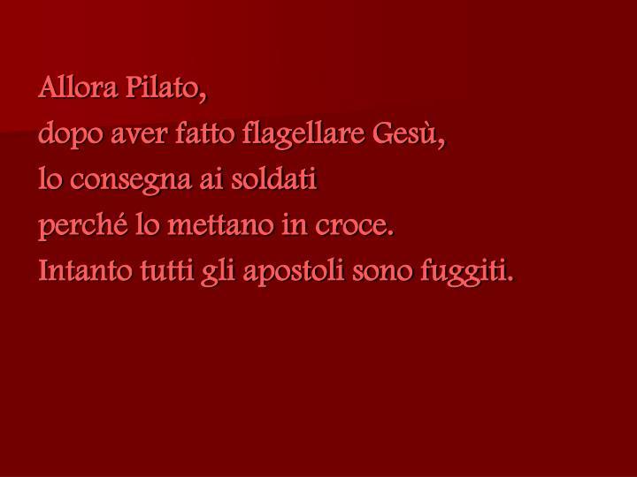 Allora Pilato,