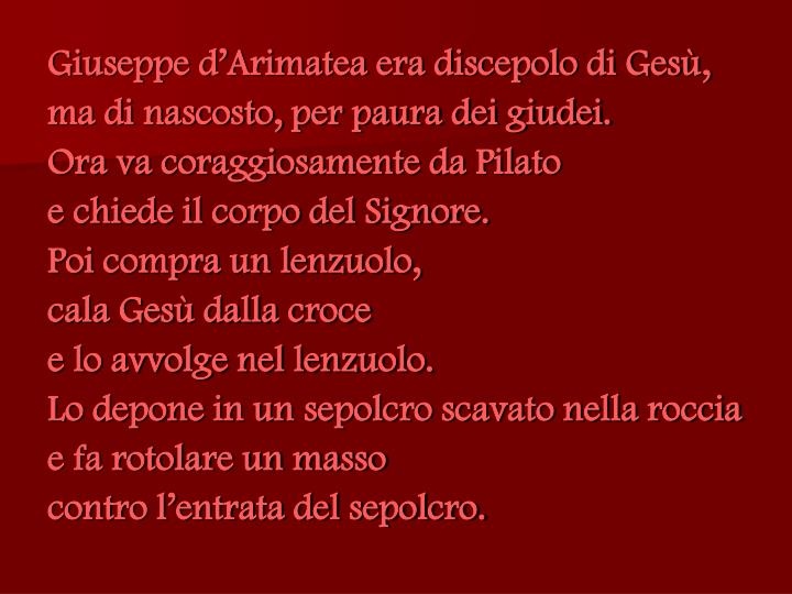 Giuseppe d'Arimatea era discepolo di Gesù,