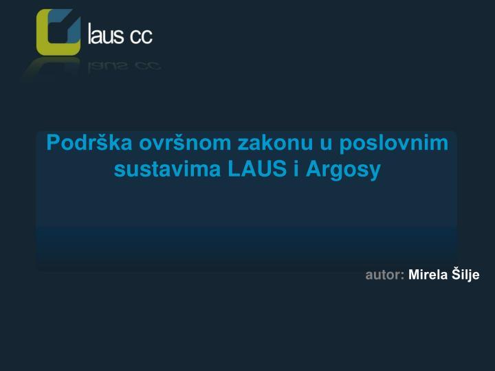 podr ka ovr nom zakonu u poslovnim sustavima laus i argosy n.