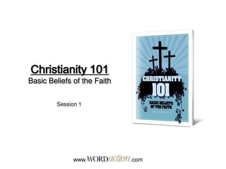 christianity 101 basic beliefs of the faith n.
