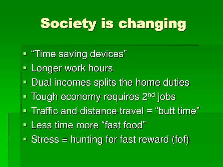 Society is changing
