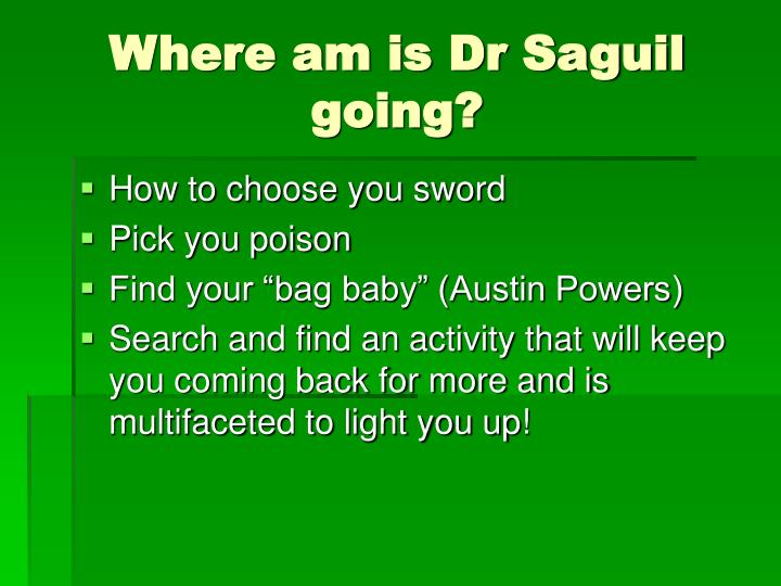 Where am is Dr Saguil going?