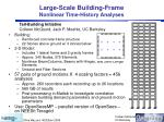 large scale building frame nonlinear time history analyses