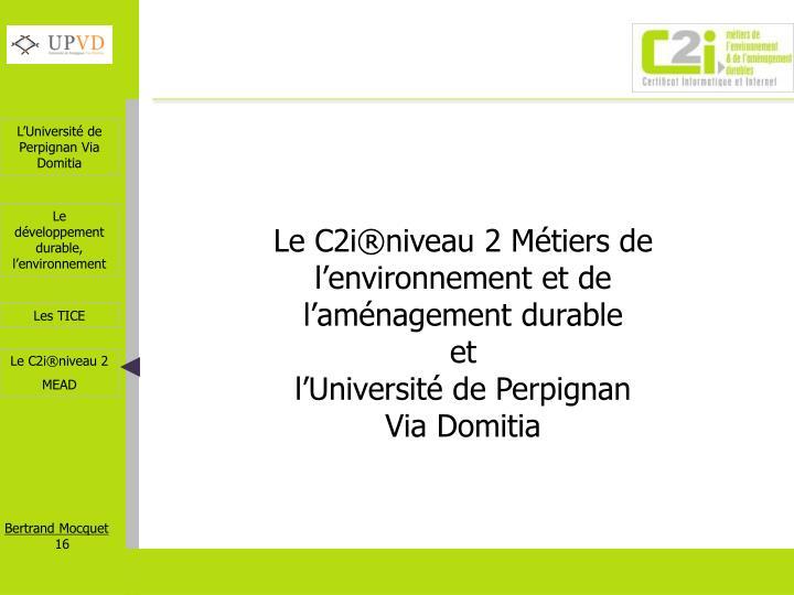 Le C2i®niveau 2 Métiers de l'environnement et de l'aménagement durable