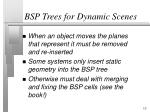 bsp trees for dynamic scenes