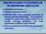 disciplina educa o popular no mestrado educa o