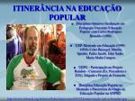 itiner ncia na educa o popular
