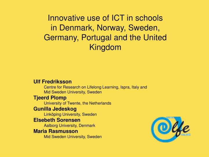 Innovative use of ict in schools in denmark norway sweden germany portugal and the united kingdom