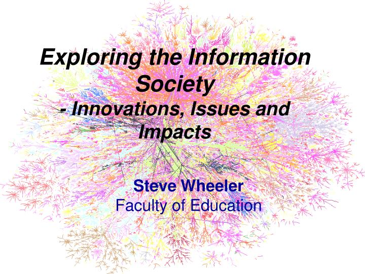 exploring the information society innovations issues and impacts n.