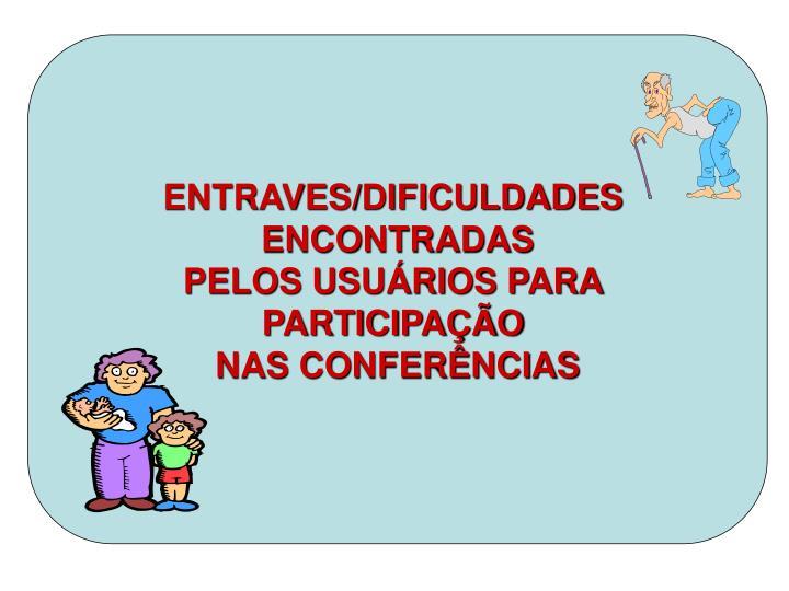 ENTRAVES/DIFICULDADES