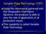 variable rate technology vrt