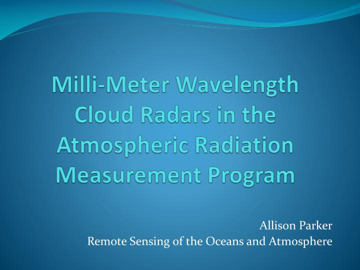 milli meter wavelength cloud radars in the atmospheric radiation measurement program n.