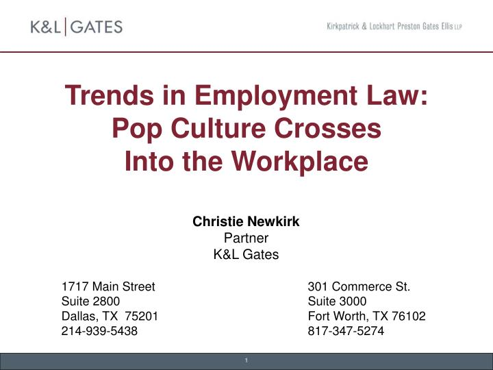trends in employment law pop culture crosses into the workplace n.