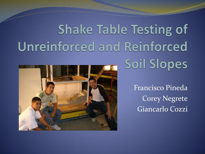 shake table testing of unreinforced and reinforced soil slopes n.